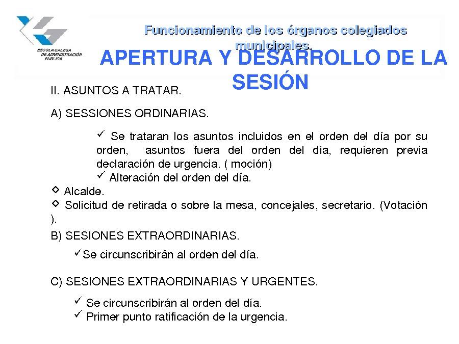 Funcionamento dos órganos colexiados municipais. Réxime de sesións. Control e fiscalización dos órganos de goberno